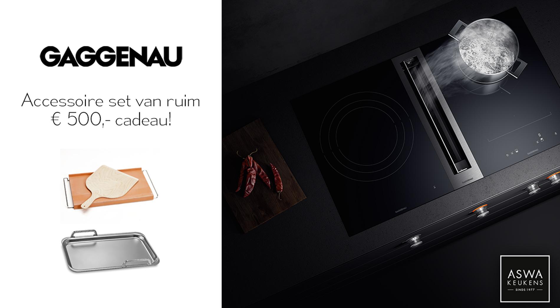 Actie - Gaggenau accessoire set van ruim € 500,- cadeau
